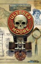 Ulysses Moore 15 - Hayali Denizlerin Korsanları - Ciltli