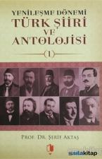 Yenileşme Dönemi Türk Şiiri ve Antolojisi - 1.Cilt