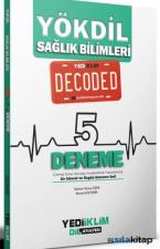 YÖKDİL Sağlık Bilimleri Decoded 5 Deneme